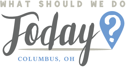 What Should We Do Today? - Ideas, tips and generally good information on what you and your kids can do today in Columbus, Ohio!