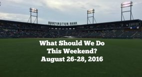 What Should We Do This Weekend? August 26-28, 2016