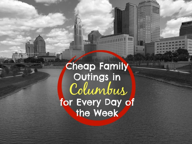 CHEAP FAMILY OUTINGS IN COLUMBUS
