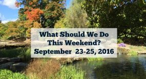 What Should We Do This Weekend? September 23-25, 2016