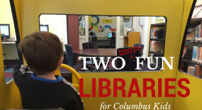 Two MORE Fun Libraries for Columbus Kids