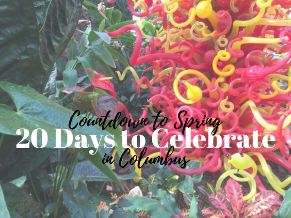 Countdown to spring 20 days to celebrate in columbus for Columbus spring