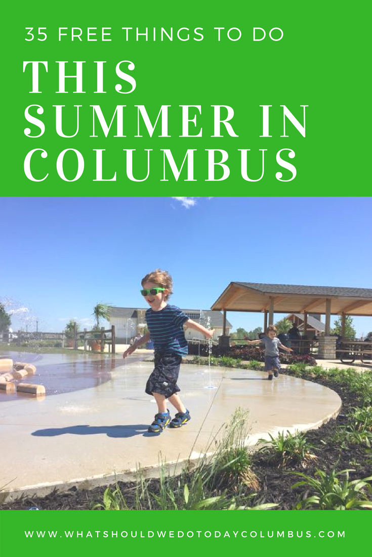 35 Free Things to do this summer in Columbus, Ohio