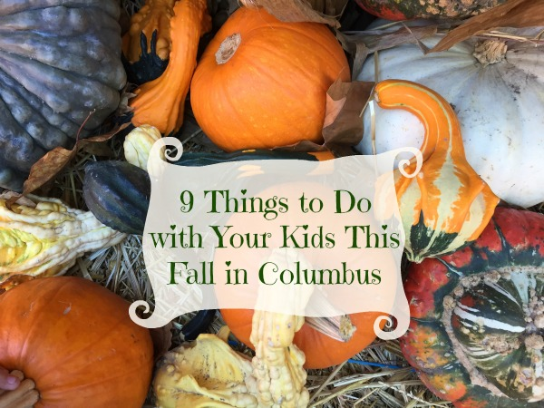 9 THINGS TO DO WITH YOUR KIDS THIS FALL IN COLUMBUS