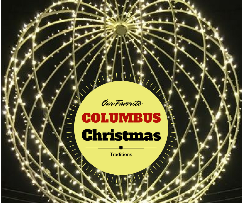 OUR FAVORITE COLUMBUS CHRISTMAS TRADITIONS