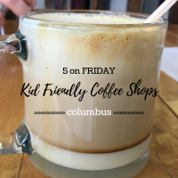 5 on Friday: Kid-Friendly Coffee Shops