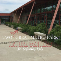2 MORE Great Metro Park Nature Centers for Columbus Kids
